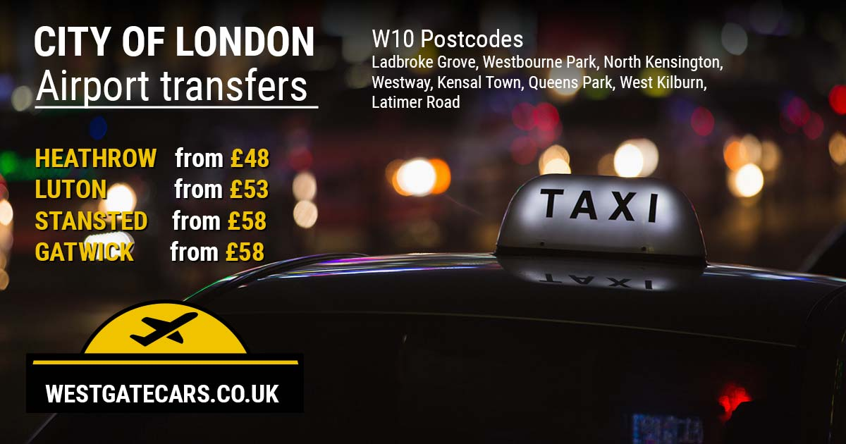 W10 to Airport transfers - Ladbroke Grove, Westbourne Park, North Kensington, Westway, Kensal Town, Queens Park, West Kilburn, Latimer Road