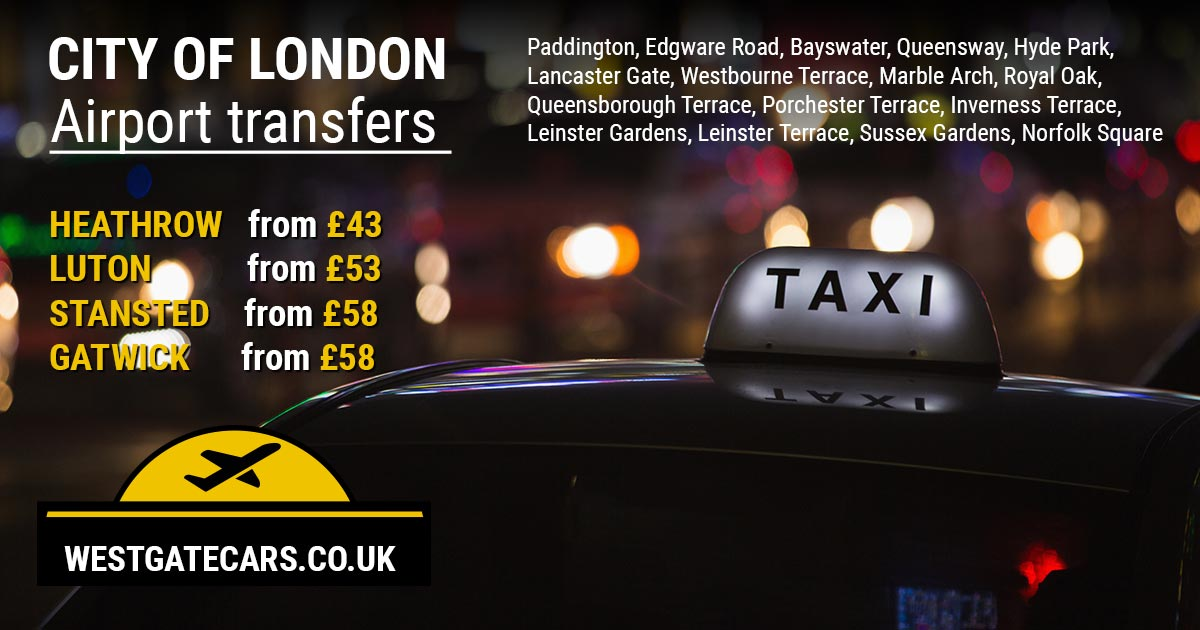 W2 to Airport transfers - Paddington, Bayswater, Queensway, Edgeware Road