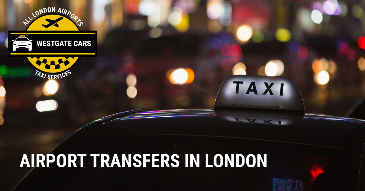W1 Central London to Airport transfers - Central London
